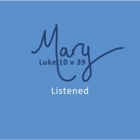 Mary - Luke 10 v 39